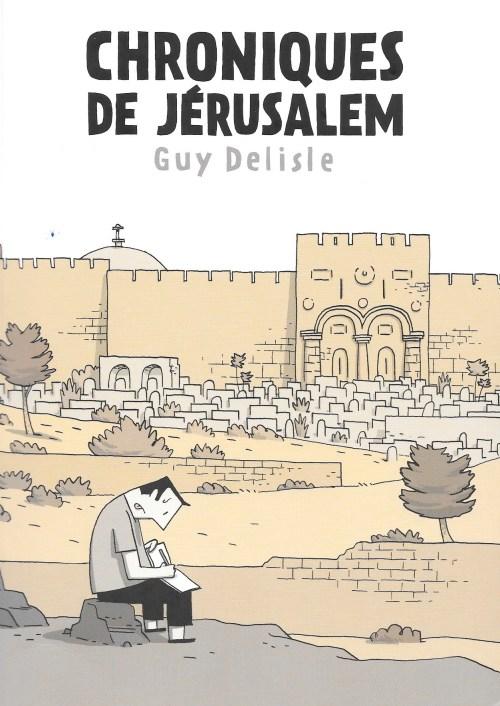 Guy Delisle, Chroniques de Jérusalem, 2011, couverture