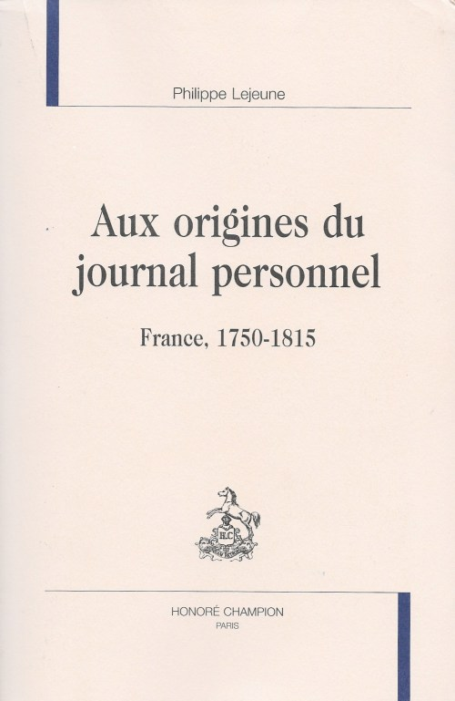 Philippe Lejeune, Aux origines du journal personnel, 2016, couverture