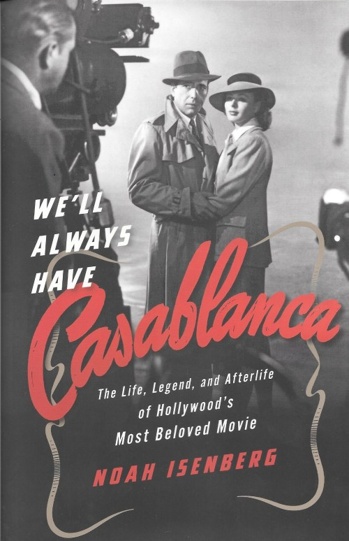 Noah Isenberg, We'll Always Have Casablanca, 2017, couverture