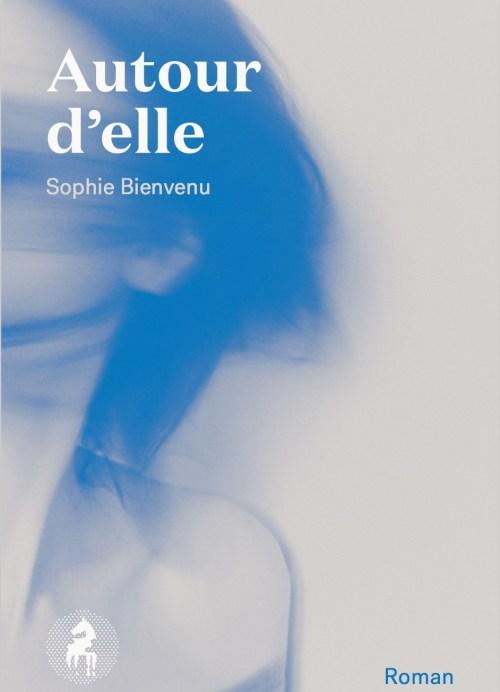 Sophie Bienvenu, Autour d'elle, 2016, couverture