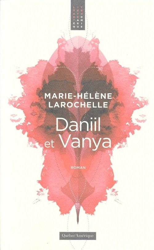 Marie-Hélène Larochelle, Daniil et Vanya, 2017, couverture