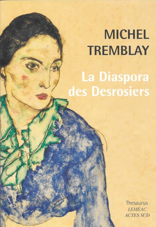 Michel Tremblay, la Diaspora des Desrosiers, 2017, couverture
