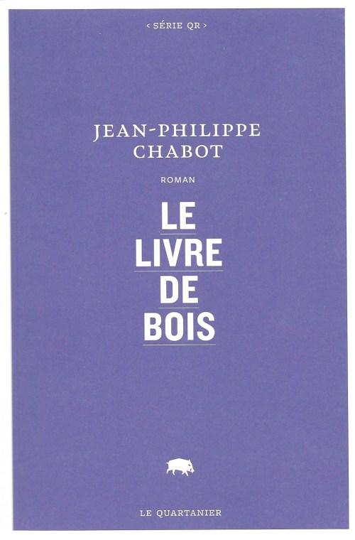 Jean-Philippe Chabot, le Livre de bois, 2017, couverture