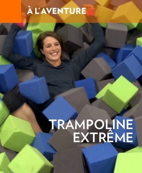 Trampoline extrême (titre de la la Presse+)