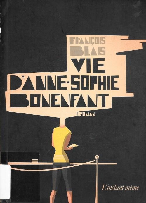 François Blais, Vie d'Anne-Sophie Bonenfant, 2009, couverture