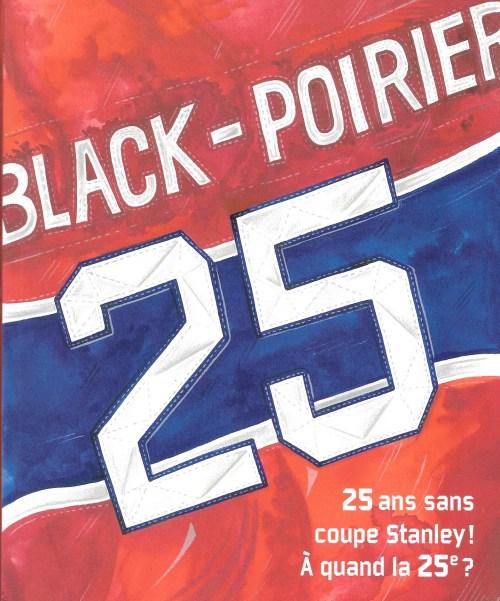 François Black et Stéphane Poirier, 25 ans sans coupe Stanley ! À quand la 25e ?, 2017, couverture