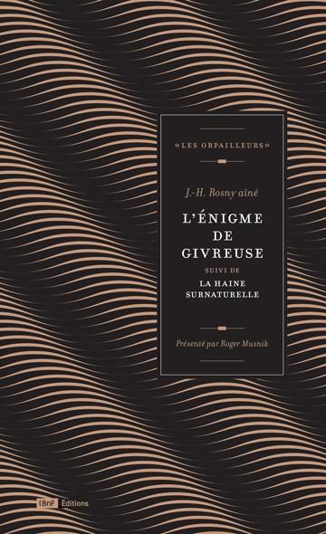 J.-H. Rosny aîné, l'Énigme de Givreuse, éd. de 2017, couverture