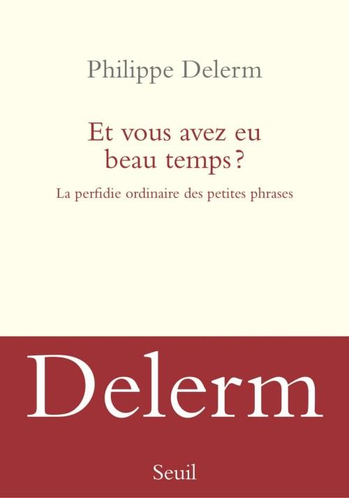 Philippe Delerm, Et vous avez eu beau temps ?, 2018, couverture