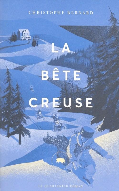 Christophe Bernard, la Bête creuse, 2017, couverture