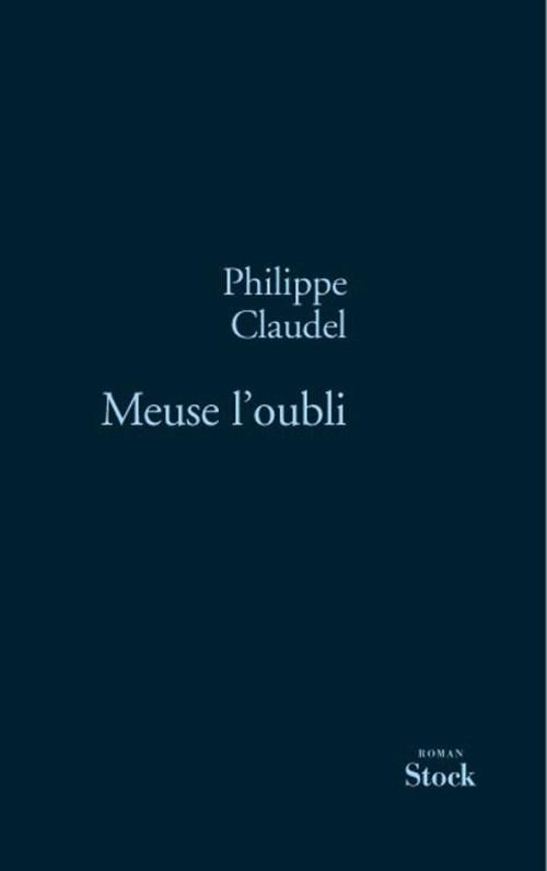 Philippe Claudel, Meuse l'oubli, éd. de 2006, couverture
