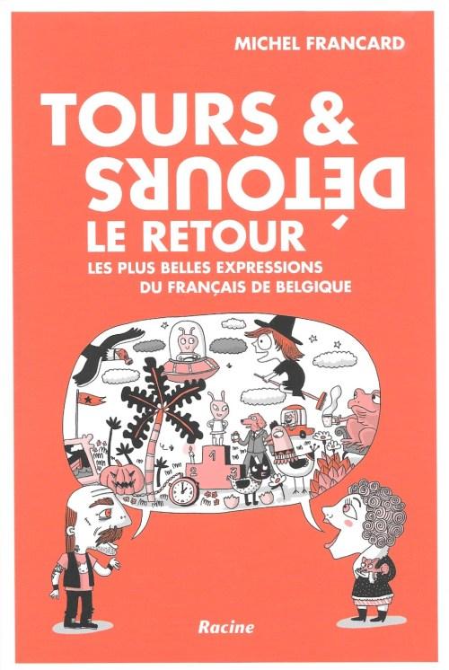 Michel Francard, Tours & détours le retour, 2018, couverture