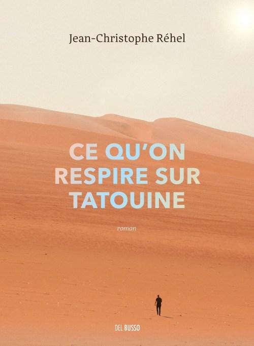 Jean-Christophe Réhel, Ce qu'on respire sur Tatouine, 2018, couverture