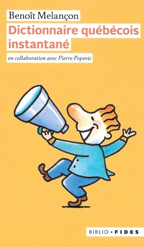 Benoît Melançon, en collaboration avec Pierre Popovic, Dictionnaire québécois instantané, éd. de 2019, couverture