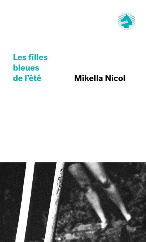 Mikella Nicol, les Filles bleues de l'été, éd. de 2017, couverture