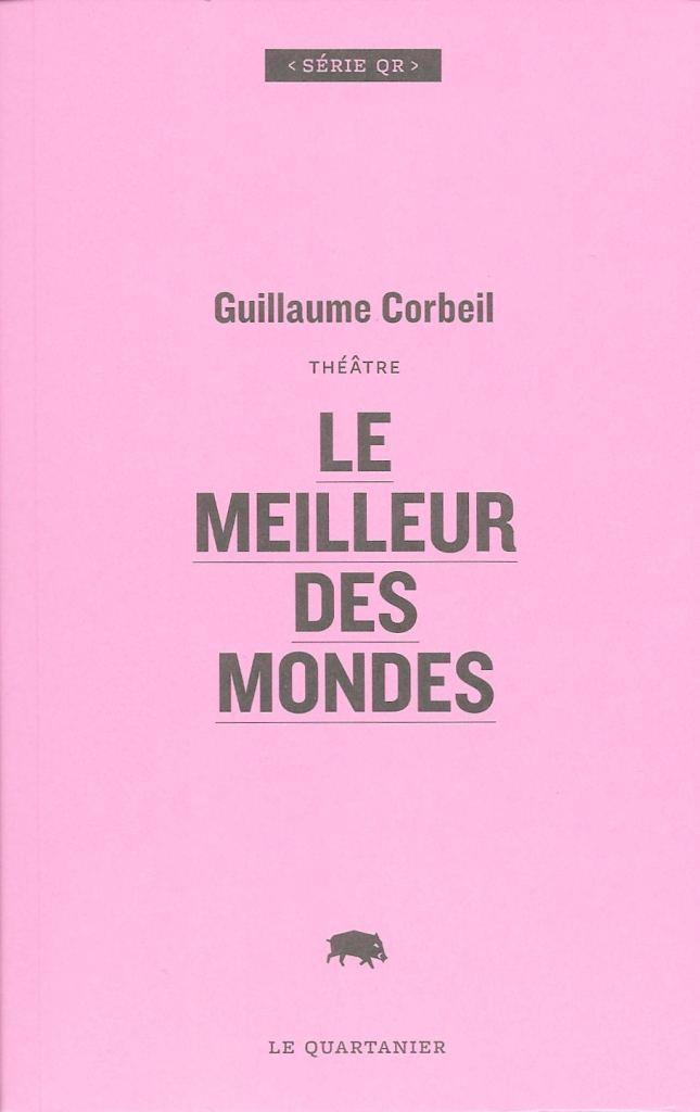 Guillaume Corbeil, le Meilleur des mondes, 2019, couverture