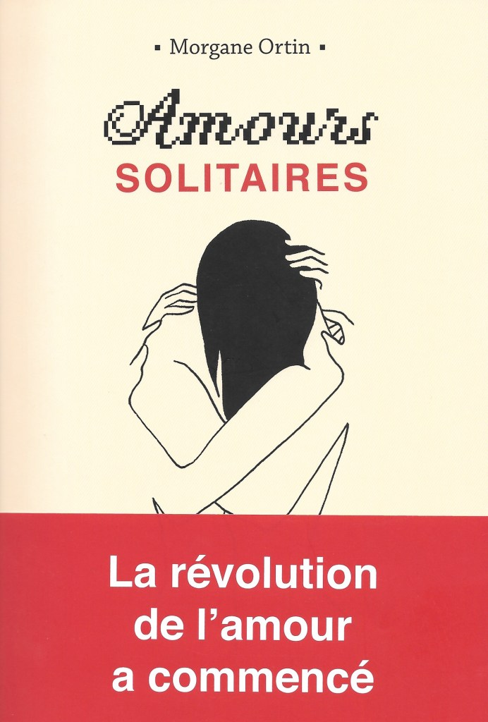 Morgane Ortin, Amours solitaires, 2018, couverture