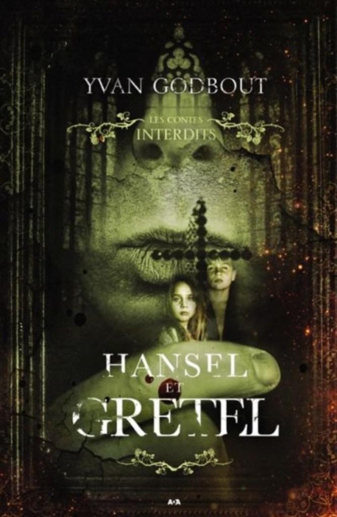 Yvan Godbout, Hansel et Gretel, 2017, couverture