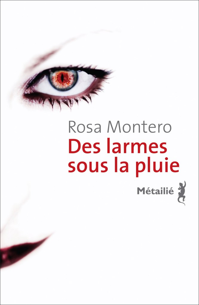 Rosa Montero, Des larmes sous la pluie, 2013, couverture