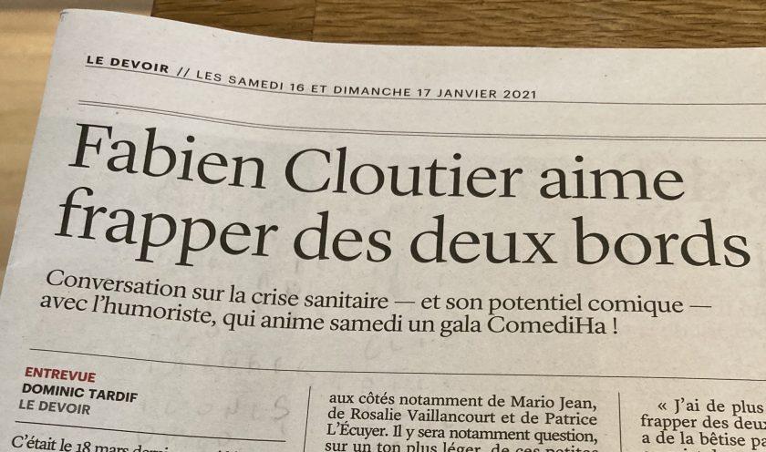 «Fabien Cloutier aime frapper des deux bords», le Devoir, 16-17 janvier 2021, manchette