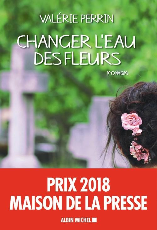 Valérie Perrin, Changer l'eau des fleurs, 2018, couverture