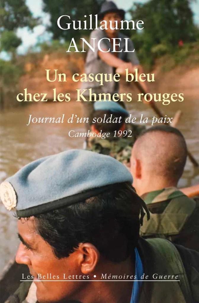 Guillaume Ancel, Un Casque bleu chez les Khmers rouges, 2021, couverture