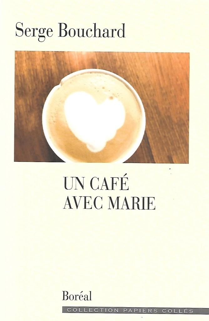Serge Bouchard, Un café avec Marie, 2021, couverture