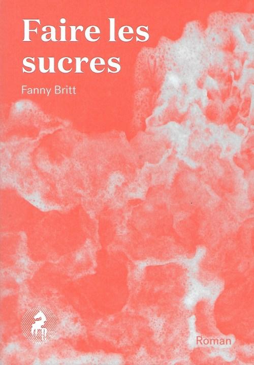 Fanny Britt, Faire les sucres, 2020, couverture