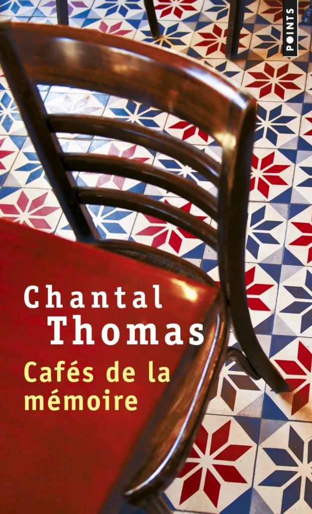Chantal Thomas, Cafés de la mémoire, éd. de 2017, couverture