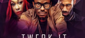 Tony Ross ft Cynthia Morgan and Phyno in Twerk It Mp3 Download Available