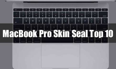 MacBook Pro Skin Seal Top 10