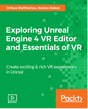 Unreal Engine 4 VR Course – Orfeas Eleftheriou