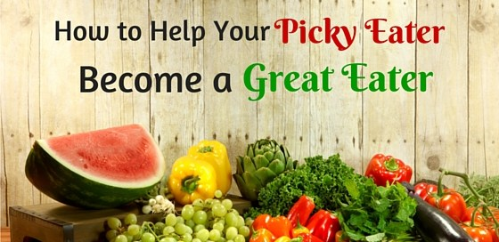 How to help your picky eater become a great eater in 3 easy steps.