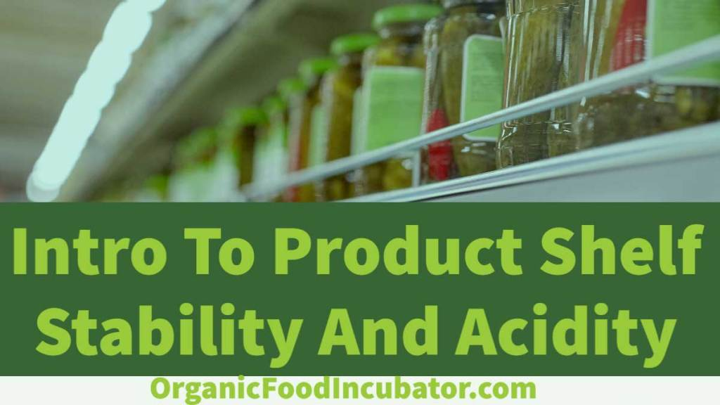 Intro To Product Shelf Stability And Acidity