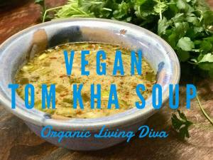 Organic Vegan Tom Kha (Thai Coconut) Soup made easy!