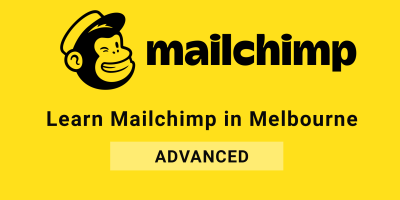 Melbourne Advanced Mailchimp training