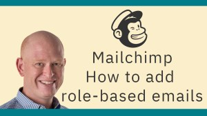Add role based email addresses to Mailchimp