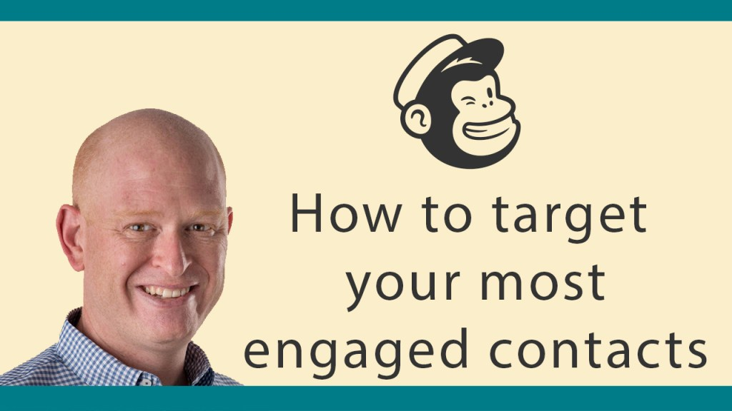 How to target your most engaged Mailchimp contacts
