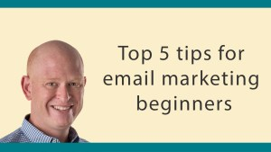 Top tips for email marketing beginners