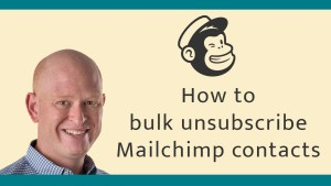 Bulk unsubscribe email addresses in Mailchimp
