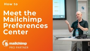 Meet the Mailchimp Preferences Center