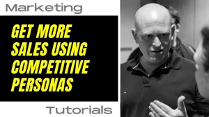 Get more sales using competitive personas