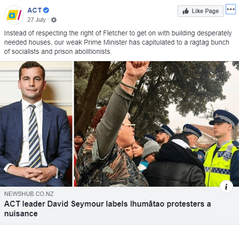 """ACT Party Facebook post features an article that reads """"ACT leader David Seymour labels Ihumātao protesters a nuisance."""" Features the quote """"Instead of respecting the right of Fletcher to get on with building desperately needed houses, our weak Prime Minister has capitulated to a ragtag bunch of socialists and prison abolitionists."""""""