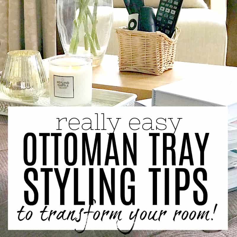 really easy ottoman tray styling tips