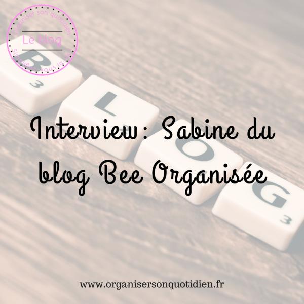 Interview : Sabine du blog Bee organisée