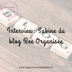interview-sabine-blog-bee-organisee