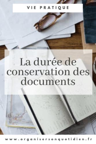 La Duree De Conservation Des Documents Organiser Son Quotidien