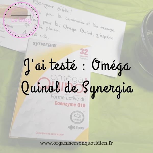 J'ai testé : Oméga Quinol de Synergia