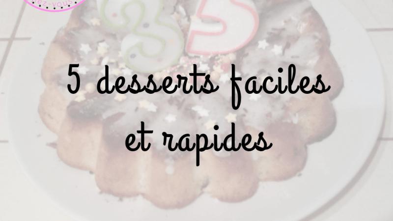 5 desserts faciles et rapides
