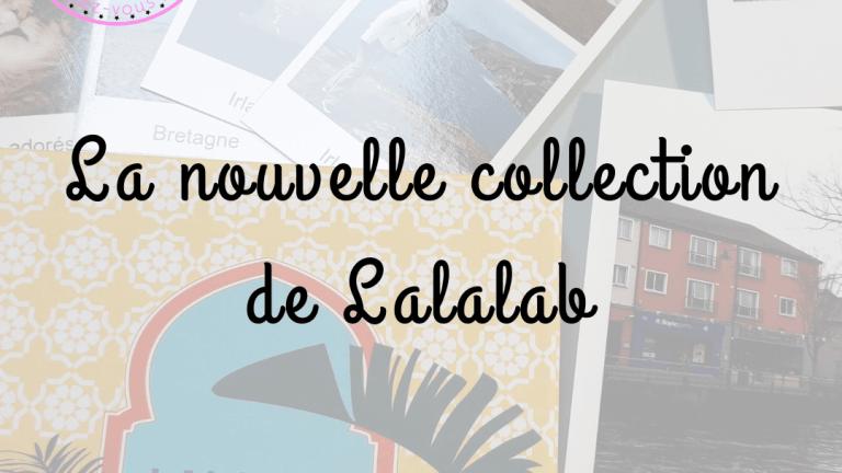 La nouvelle collection de Lalalab