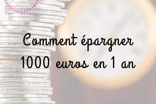 Comment épargner 1000 euros en un an